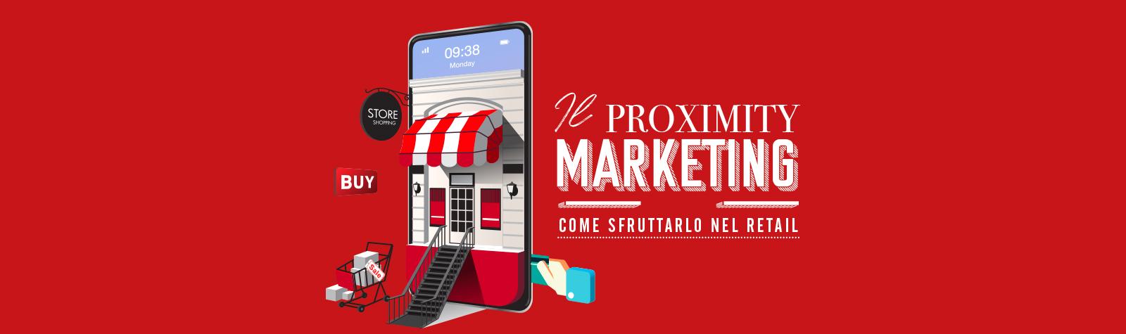 Il proximity marketing: come sfruttarlo nel retail